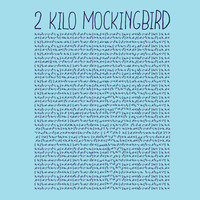 2 Kilo Mockingbird at wearviral.com
