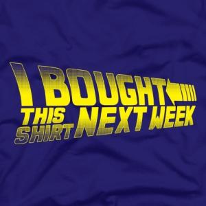 I Bought This Shirt Next Week at fivefingertees.com