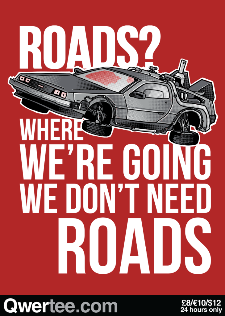 We Don't Need Roads! at qwertee.com