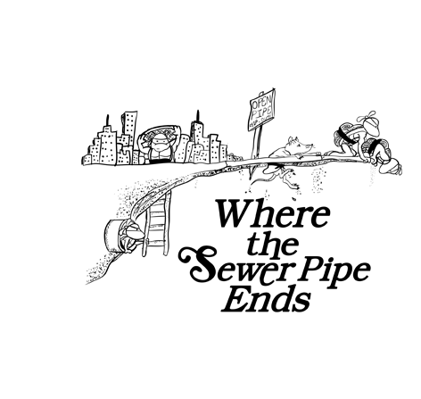 Where the Sewer Pipe Ends at teefury.com
