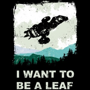 I Want to Be a Leaf at shirtpunch.com (TV Shirt of the Day)