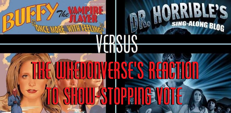 WHEDONVERSEREACTIONTOSHOWSTOPPINGVOTEBTVSOMWFDRHORRIBLE