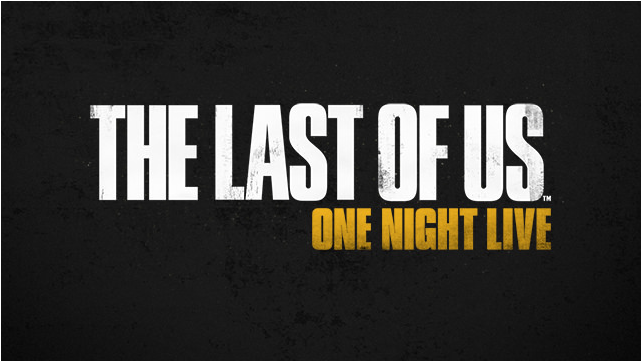 The Last Of Us one night live